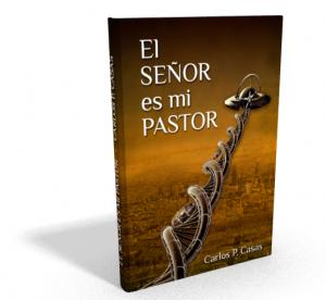 Novelas El Señor es mi pastor de Carlos Pérez Casas