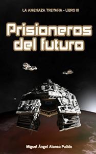 Prisioneros del futuro, de Miguel Ángel Alonso Pulido