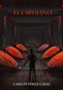 Portada de El Cirujano. Una novela de fantasía y ciencia ficción sobre ingeniería genética escrita en Nanowrimo
