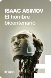 El hombre bicentenario, de Isaac Asimov (Novelas sobre cómo ser inmortal)