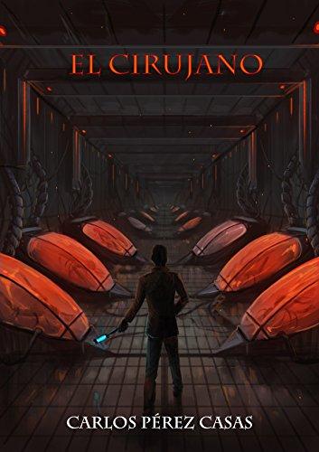 El Cirujano, una de las novelas de Carlos Pérez Casas