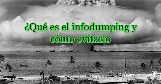 Qué es el infodumping y cómo evitarlo